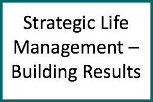 strategic-life-management-building-results