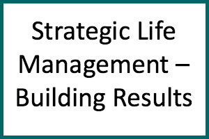 strategic-life-management-building-results