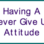 Having A Never Give Up Attitude