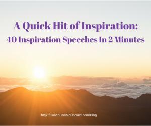 A Quick Hit of Inspiration- 40 Inspiration Speeches