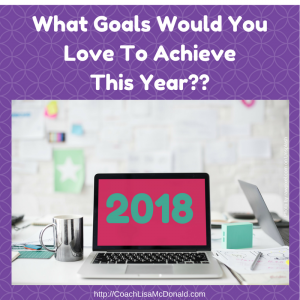 Goals You'd Love To Achieve In 2018