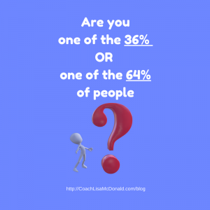 Are You One Of The 36% OR One Of The 64%?