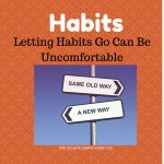 Letting Habits Go Can Be Uncomfortable