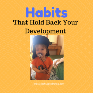 Habits That Hold Back Your Development