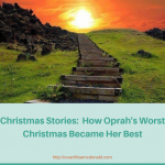 Christmas Stories – How Oprah's Worst Christmas Became Her Best