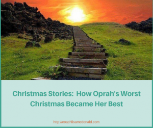 Christmas Stories: How Oprah's Worst Christmas Became Her Best