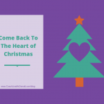 Come Back To The Heart of Christmas