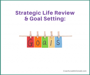 Strategic Life Review & Goals Setting
