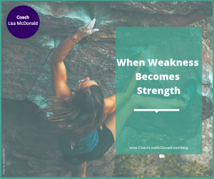 When Weakness Becomes Strength Blog
