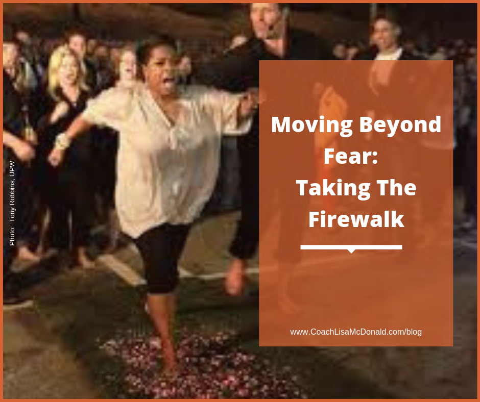 Moving Beyond Fear: Taking The Firewalk