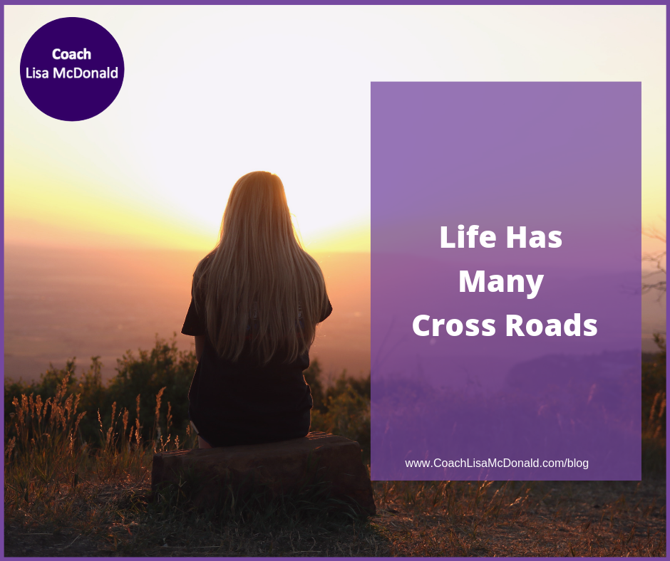 Life Has Many Crossroads
