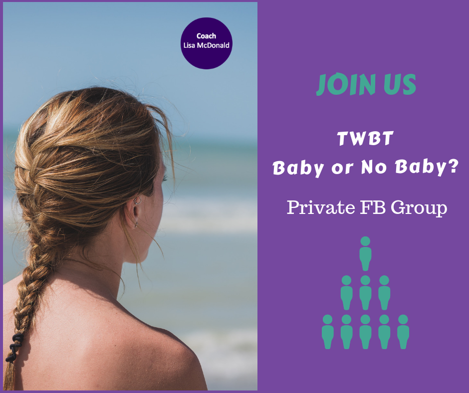 The TWBT private FB group is a women's only PRIVATE support group. It is open to all women in their 30's and 40's (and 50's) who are navigating The Whole Baby Thing, as they make decisions around baby or no baby. This is a TWBT free resource.